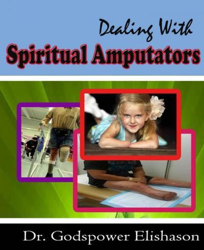 Dealing With Spiritual Amputators