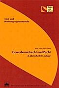 Gewerbemietrecht und Pacht - Joachim Wichert