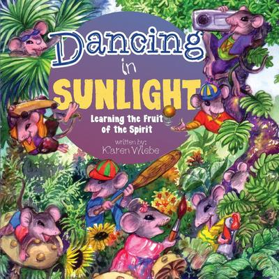 Dancing in Sunlight: Learning the Fruit of the Spirit
