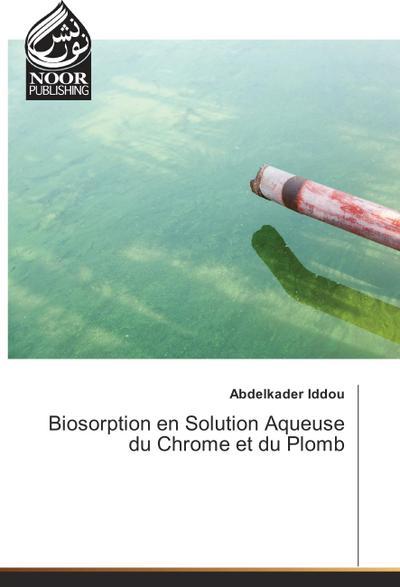 Biosorption en Solution Aqueuse du Chrome et du Plomb