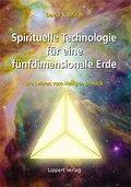 Spirituelle Technologie für eine fünfdimensio ...