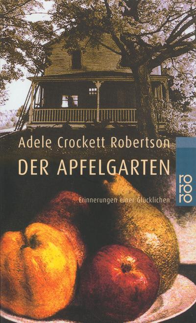 Der Apfelgarten: Erinnerungen einer Glücklichen