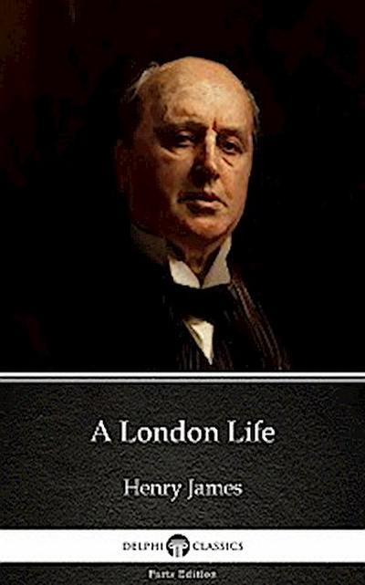 A London Life by Henry James (Illustrated)