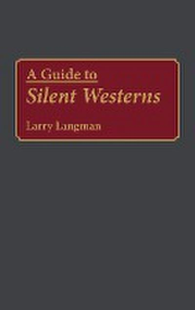 A Guide to Silent Westerns