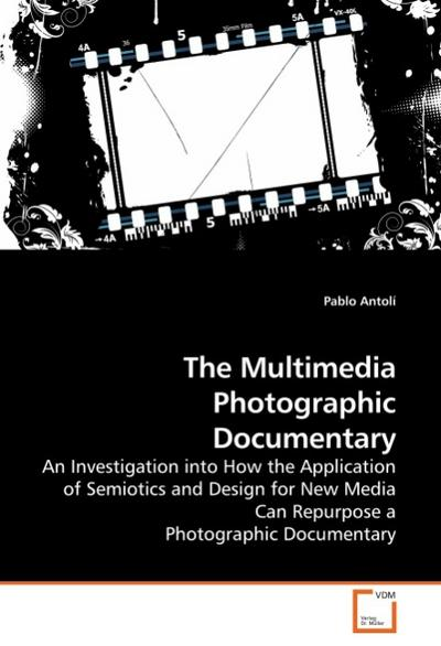 The Multimedia Photographic Documentary