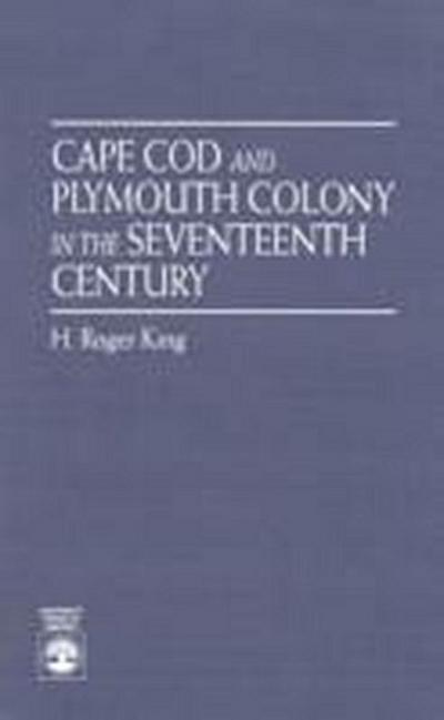 Cape Cod and Plymouth Colony in the Seventeenth Century
