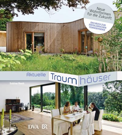 Aktuelle Traumhäuser; Neue Wohnformen für die Zukunft; Deutsch; Mit 160 Farbfotos und 25 Plänen, 160 Illustr.