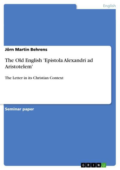 The Old English 'Epistola Alexandri ad Aristotelem'