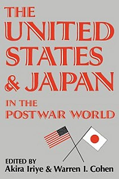 The United States and Japan in the Postwar World