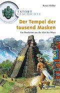 Der Tempel der tausend Masken: Ein Ratekrimi aus der Zeit der Maya