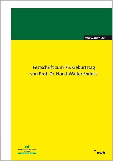 Festschrift zum 75. Geburtstag von Prof. Dr. Horst Walter Endriss