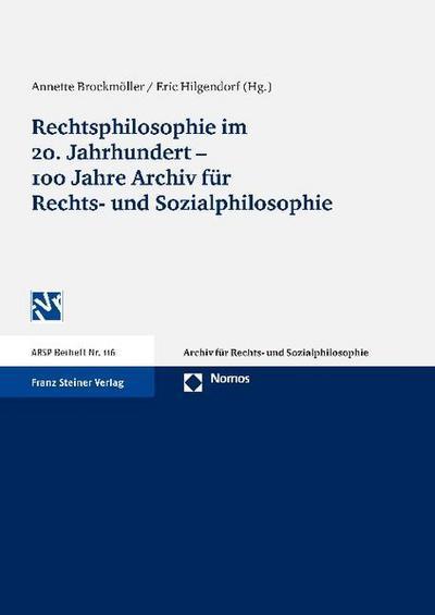 Rechtsphilosophie im 20. Jahrhundert - 100 Jahre Archiv für Rechts- und Sozialphilosophie