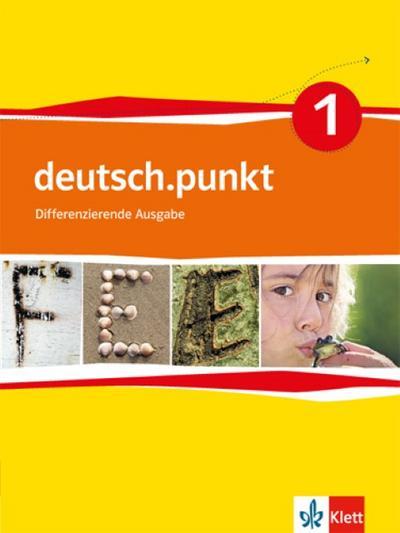 deutsch.punkt 1. Schülerbuch. 5. Schuljahr. Differenzierende Ausgabe