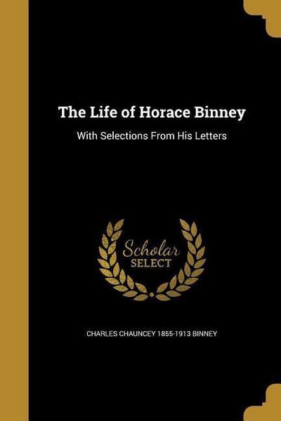 LIFE OF HORACE BINNEY