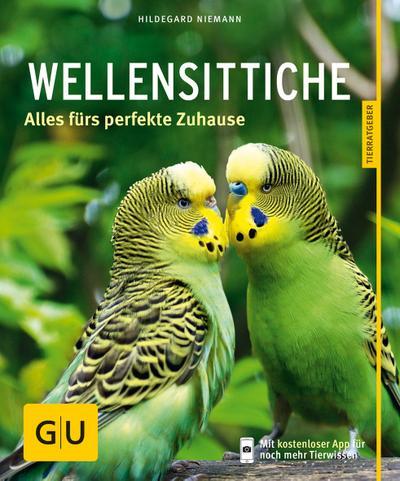 Wellensittiche; Alles fürs perfekte Zuhause   ; GU Haus & Garten Tier-Ratgeber ; Deutsch; 90 Fotos -