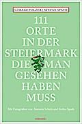 111 Orte in der Steiermark, die man gesehen h ...