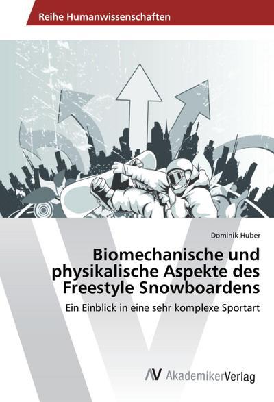 Biomechanische und physikalische Aspekte des Freestyle Snowboardens