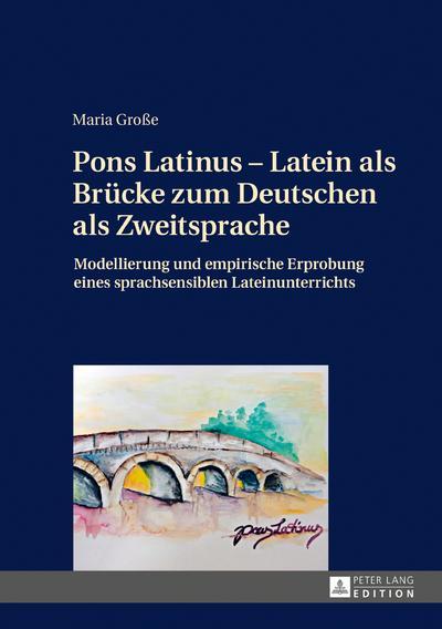 Pons Latinus - Latein als Brücke zum Deutschen als Zweitsprache