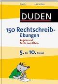 Duden - 150 Rechtschreibübungen 5. bis 10. Kl ...