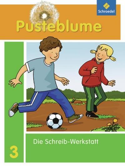 Pusteblume. Die Werkstatt-Sammlung - Ausgabe 2010: Schreib-Werkstatt 3