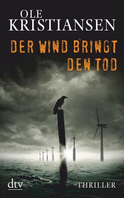Der Wind bringt den Tod: Thriller