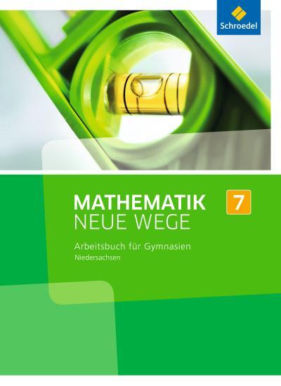 Mathematik Neue Wege SI 7. Arbeitsbuch. G8. Niedersachsen
