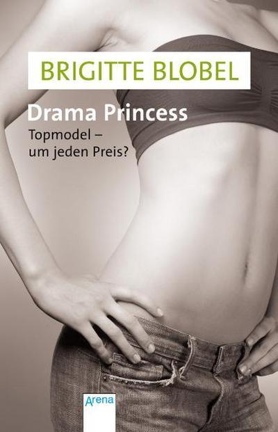 Drama Princess; Topmodel - um jeden Preis?   ; Taschenbuch Jugendbuch;