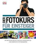 Der Fotokurs für Einsteiger: Die besten Bilde ...