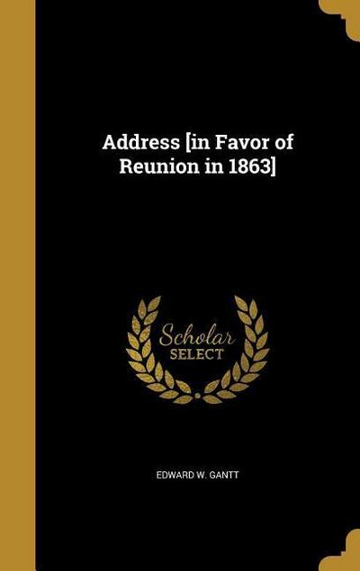 ADDRESS IN FAVOR OF REUNION IN
