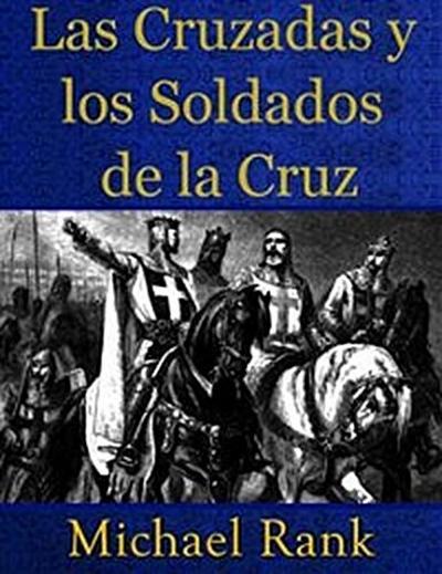 Las Cruzadas Y Los Soldados De La Cruz