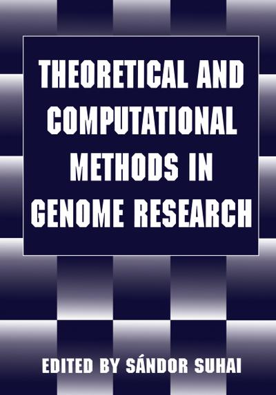 Theoretical and Computational Methods in Genome Research