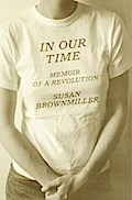 In Our Time - Susan Brownmiller