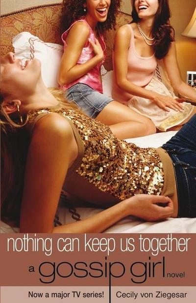 Gossip Girl 8. Nothing Can Keep Us Together