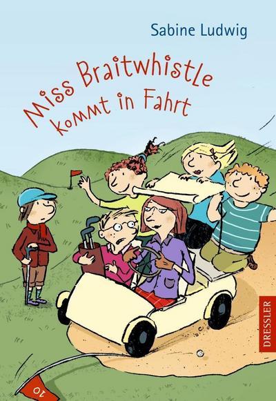 Miss Braitwhistle kommt in Fahrt   ; Ill. v. Göhlich, Susanne; Deutsch;  -