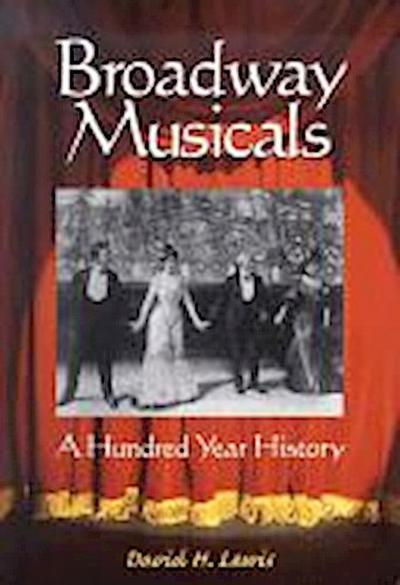 Broadway Musicals: A Hundred Year History