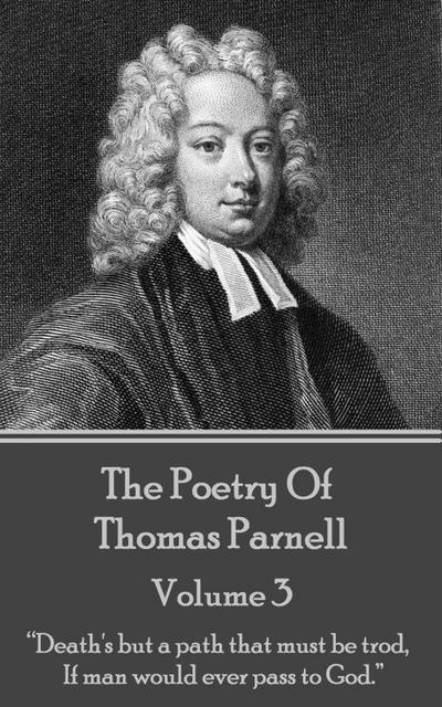 The Poetry of Thomas Parnell - Volume III