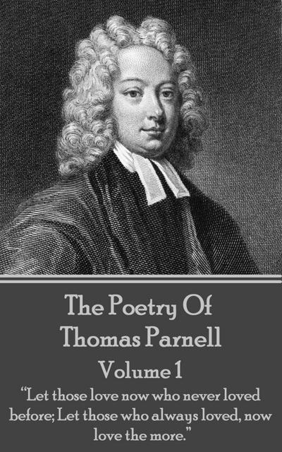 The Poetry of Thomas Parnell - Volume I