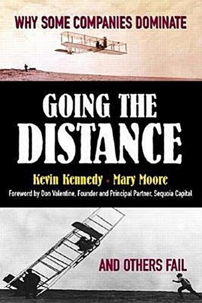 Going the Distance: Why Some Companies Dominate and Others Fail