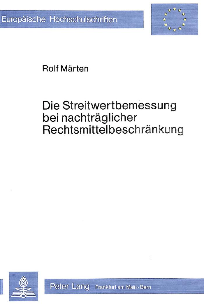 Die Streitwertbemessung bei nachträglicher Rechtsmittelbeschränkung Rolf Mä ...