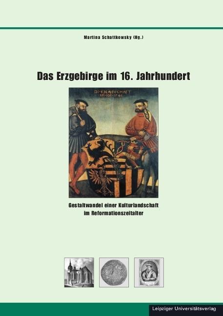 Das Erzgebirge im 16. Jahrhundert, Martina Schattkowsky