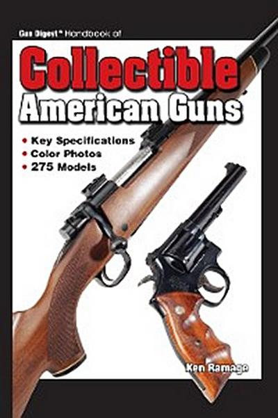 Gun Digest Handbook Collectible American Guns