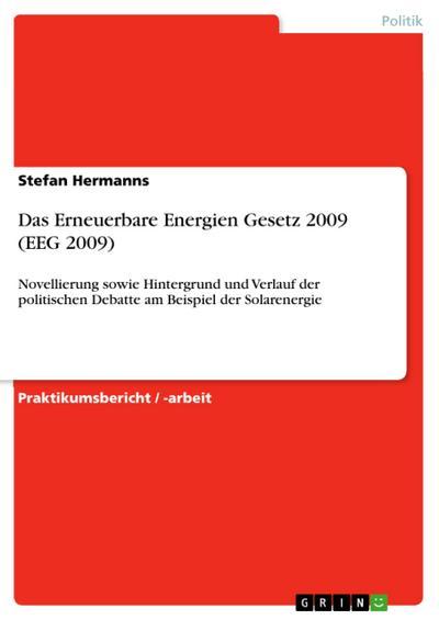 Das Erneuerbare Energien Gesetz 2009 (EEG 2009)