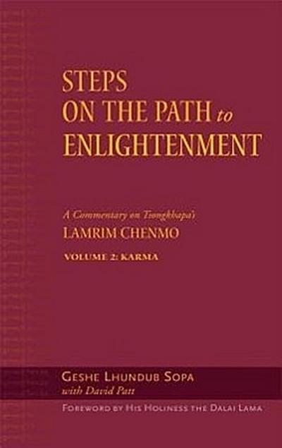 Steps on the Path to Enlightenment: A Commentary on Tsongkhapa's Lamrim Chenmo, Volume 2: Karma