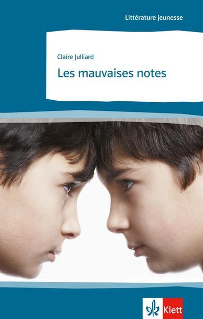 Les mauvaises notes: Französische Lektüre für das 4. Lernjahr (Littérature jeunesse)
