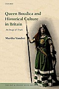 Queen Boudica and Historical Culture in Britain: An Image of Truth