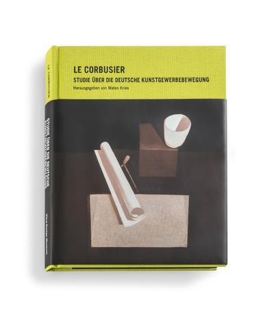 Le Corbusier - Studie über die Deutsche Kunstgewerbebewegung