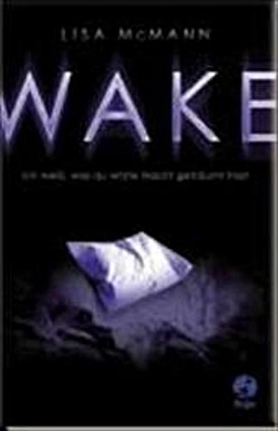 Wake - Ich weiß, was du letzte Nacht geträumt hast   ; Deutsch;  -