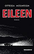 Eileen; Roman; Übers. v. Burger, Anke Carolin ...