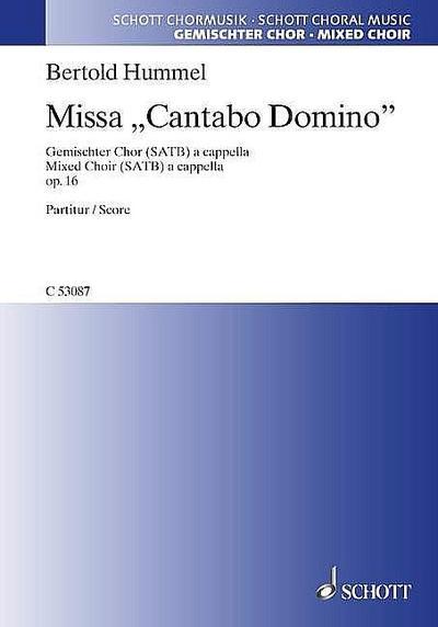 Missa Cantabo Domino op.16 :  für gem Chor a cappella  Partitur