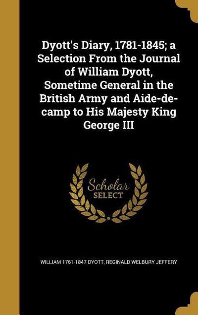 DYOTTS DIARY 1781-1845 A SELEC